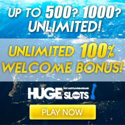 Huge Slots Casino 100% Unlimited Welcome Bonus