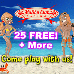 Malibu Club Casino $25 No Deposit & $1000 Bonus
