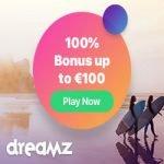 Dreamz Casino - 80 Spins & €100 Bonus